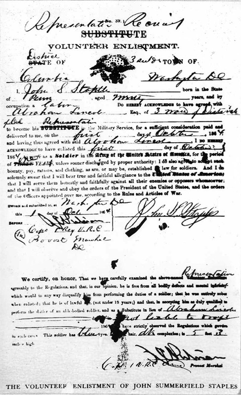 The volunteer enlistment of John Summerfield Staples, noting his status as President Lincoln's representative in the military service.