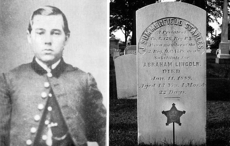 John Summerfield Staples, a private in the Union Army, served in the 2nd Regiment of District of Columbia Volunteers for nearly a year before returning home to Stroudsburg. He is famous for being the representative recruit for President Abraham Lincoln. At right is his tombstone in Stroudsburg Cemetery.