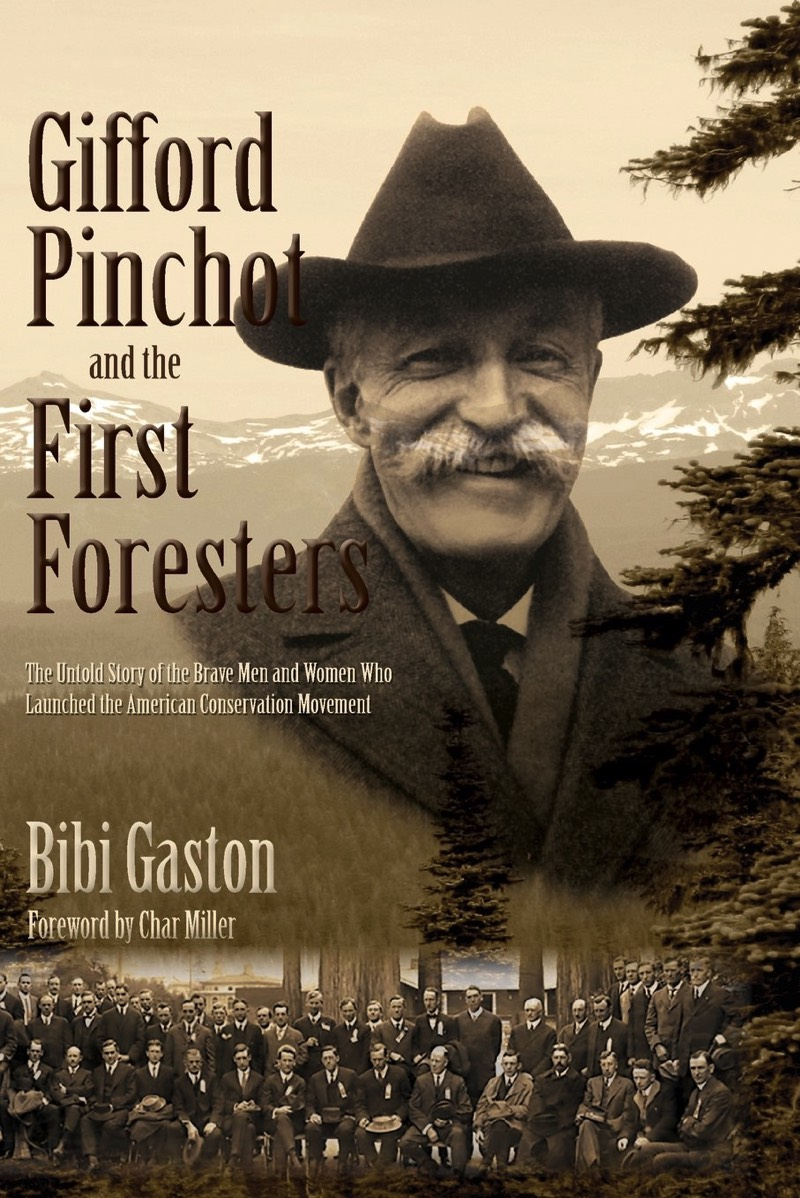 Gifford Pinchot and First Foresters